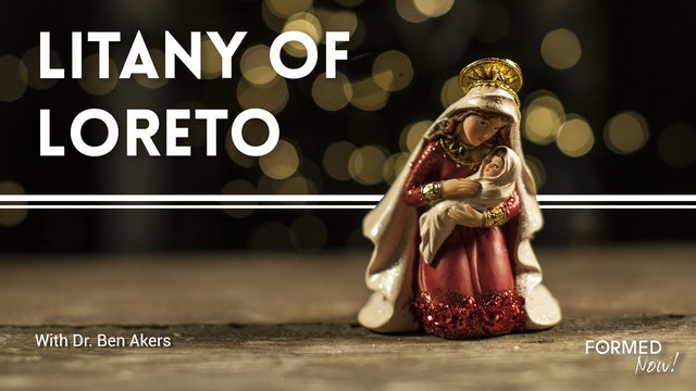 FORMED Now! The Litany of Loreto