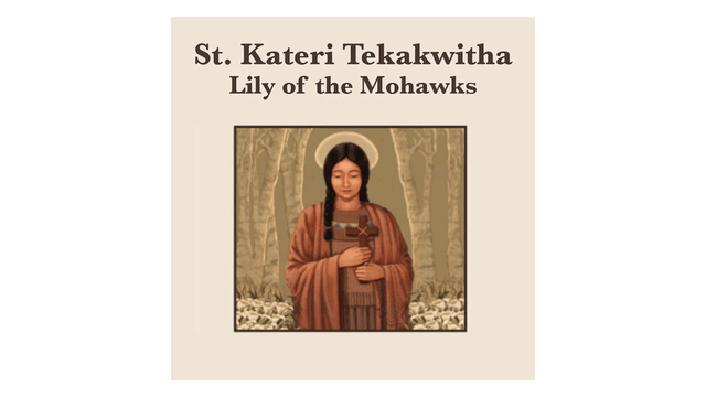 Truth to Inspire: St. Kateri Tekakwitha