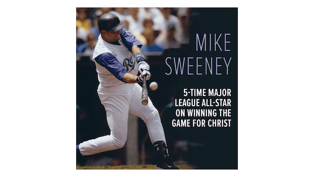 5-Time Major League All-Star on Winning the Game for Christ by Mike Sweeney