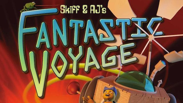 Skiff and AJ's Fantastic Voyage