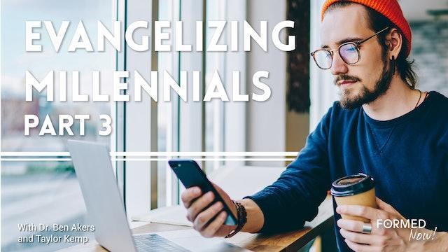 FORMED Now! Evangelizing Millennials (Part 3)