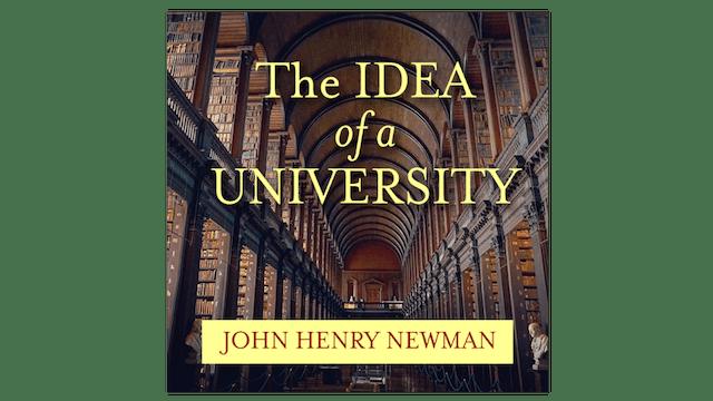 The Idea of a University by St. John Henry Cardinal Newman