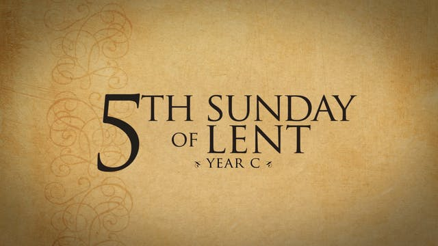 5th Sunday of Lent (Year C)