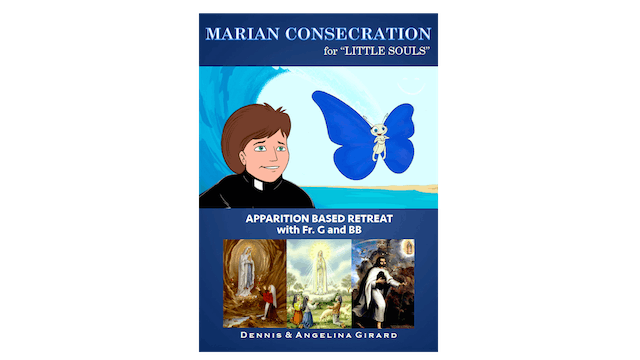 Marian Consecration for Little Souls by Dennis Girard