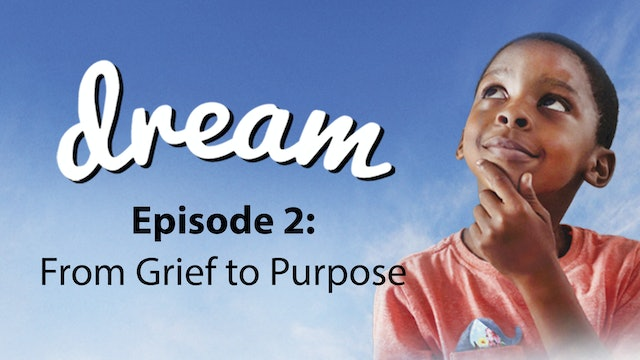 Dream - Episode 2: From Grief To Purpose (Paul Yin)