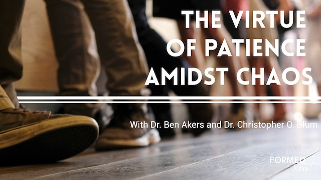 The Virtue of Patience Amidst Chaos