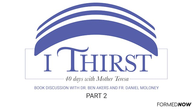 """I Thirst"" Book Discussion (Part 2 of 7)"