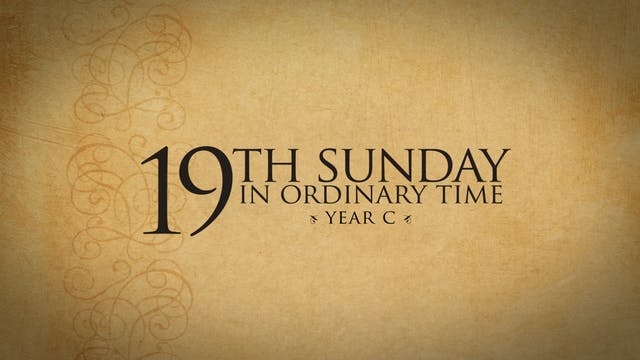 19th Sunday in Ordinary Time (Year C)