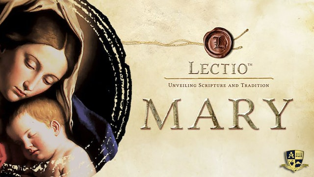 Lectio: Mary with Dr. Brant Pitre