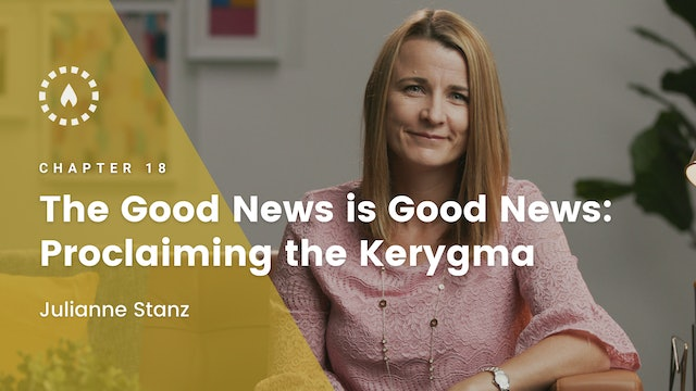 Chapter 18: The Good News is Good News: Proclaiming the Kerygma
