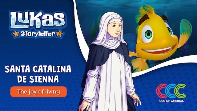 Lukas Storyteller: Santa Catalina de Sienna