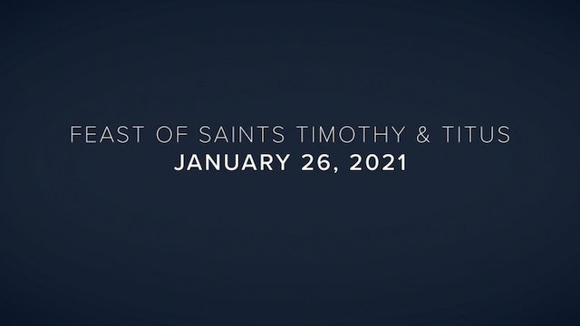Daily Reflections – Feast of Saints Timothy & Titus – January 26, 2021