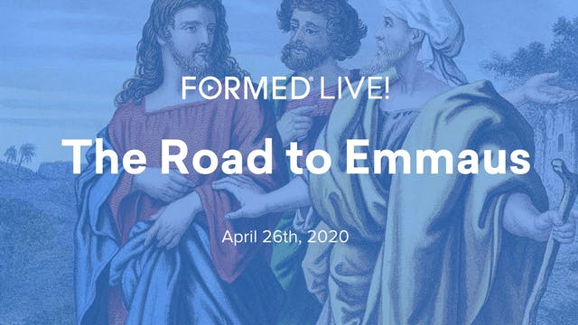 FORMED Now! The Road to Emmaus