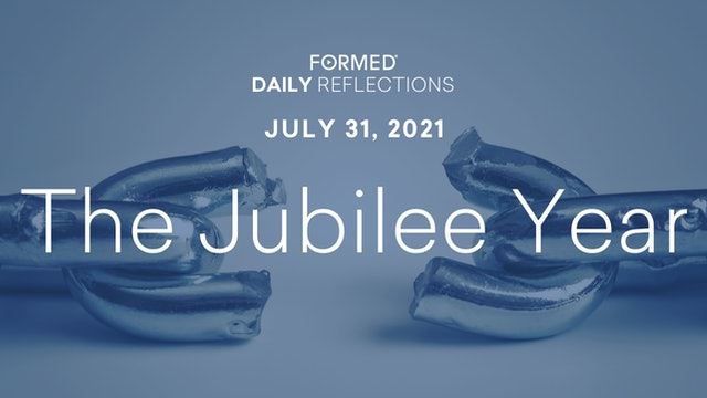Daily Reflections – July 31, 2021