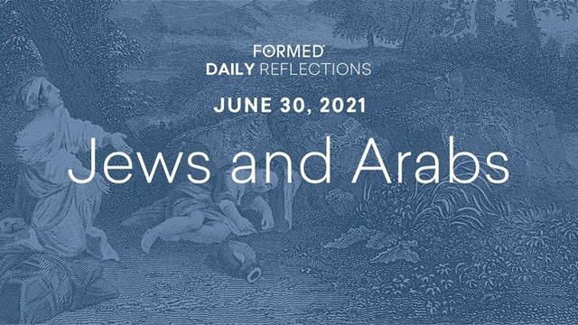 Daily Reflections – June 30, 2021