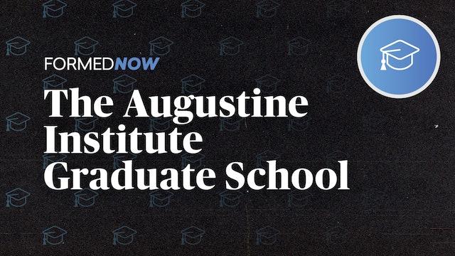 FORMED Now: Augustine Institute Graduate School