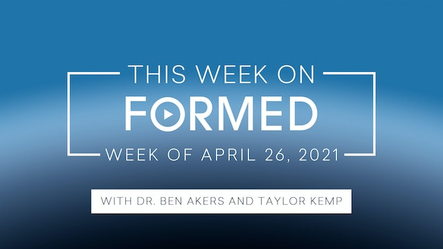 This Week on FORMED (April 26, 2021)