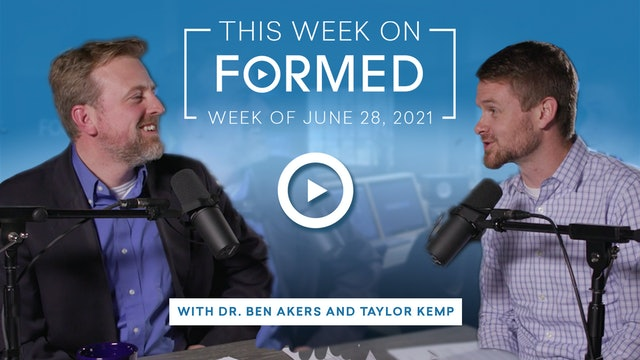 This Week on FORMED — (June 28, 2021)