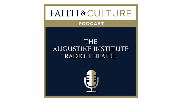 The Augustine Institute Radio Theatre...