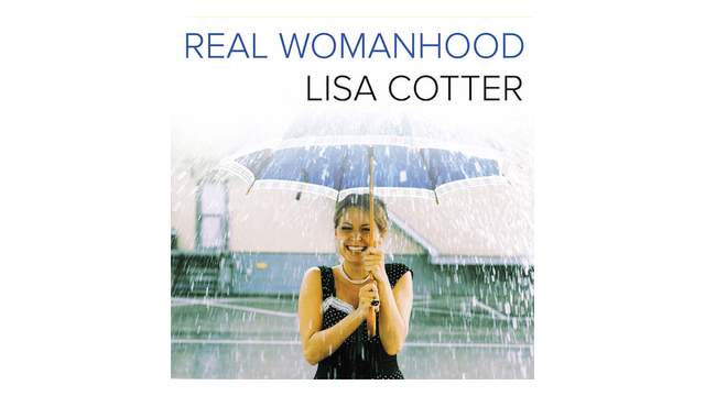 Real Womanhood by Lisa Cotter