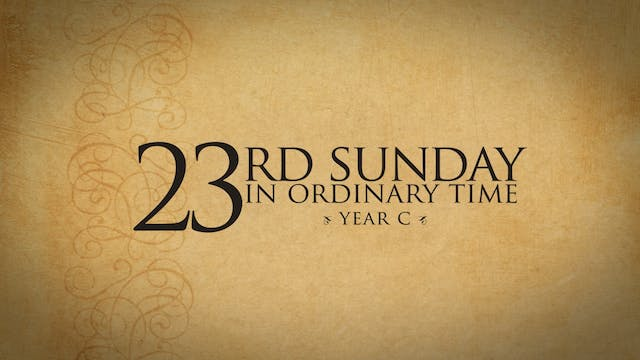 23rd Sunday in Ordinary Time (Year C)