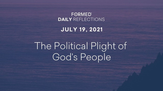 Daily Reflections – July 19, 2021