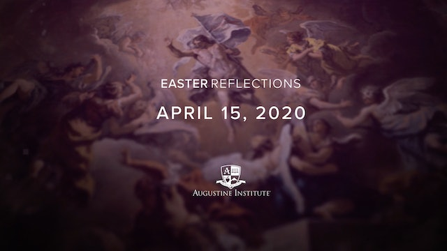 Easter Reflections - April 15th, 2020