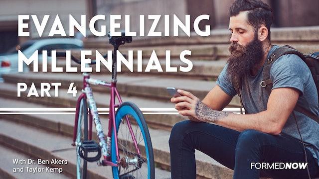 FORMED Now: Evangelizing Millennials (Part 4)