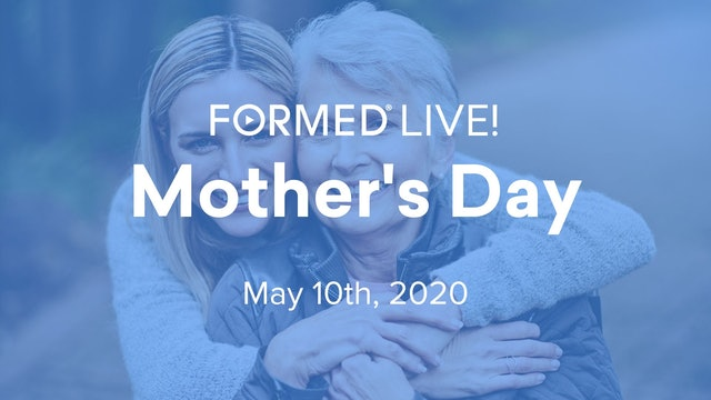 FORMED Now! Mother's Day