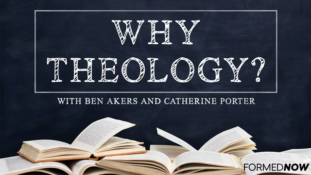 Why Theology? with Catherine Porter