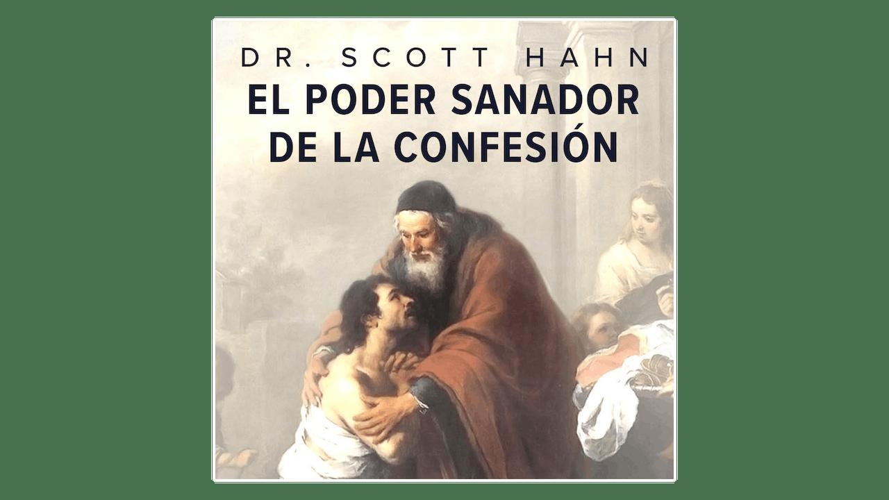 El poder sanador de la Confesión por Dr. Scott Hahn