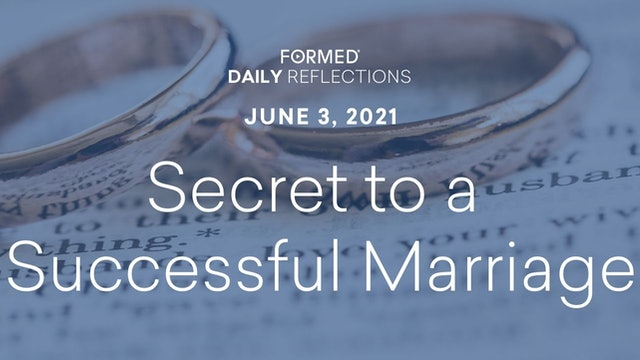 Daily Reflections – June 3, 2021