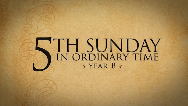 5th Sunday in Ordinary Time (Year B)