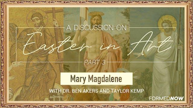 Easter in Art: Mary Magdalene (Part 3...