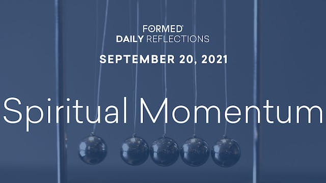Daily Reflections – September 20, 2021