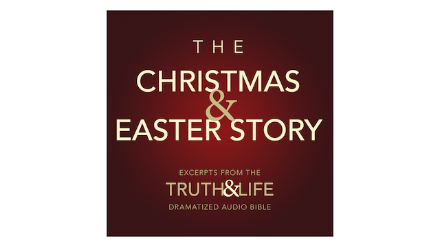 The Christmas and Easter Story by Truth & Life Audio Bible