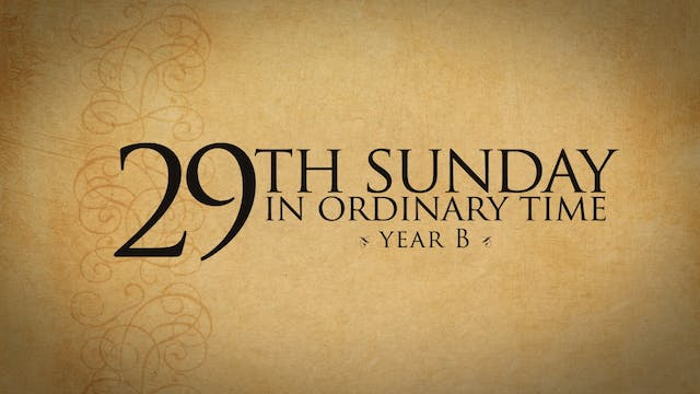 29th Sunday of Ordinary Time (Year B)