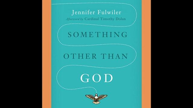 Something Other Than God by Jennifer Fulwiler