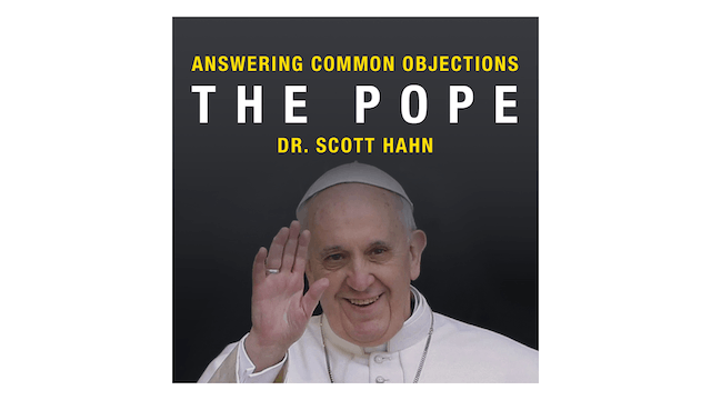 The Pope by Dr. Scott Hahn