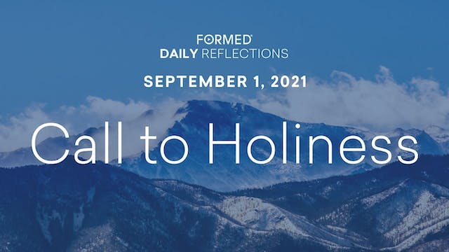 Daily Reflections – September 1, 2021