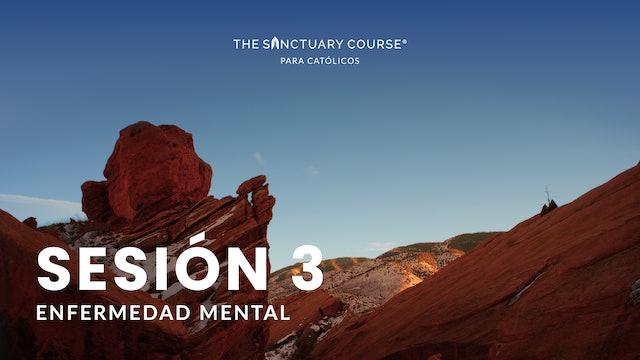 The Sanctuary Course para Católicos Session 3 (Español)