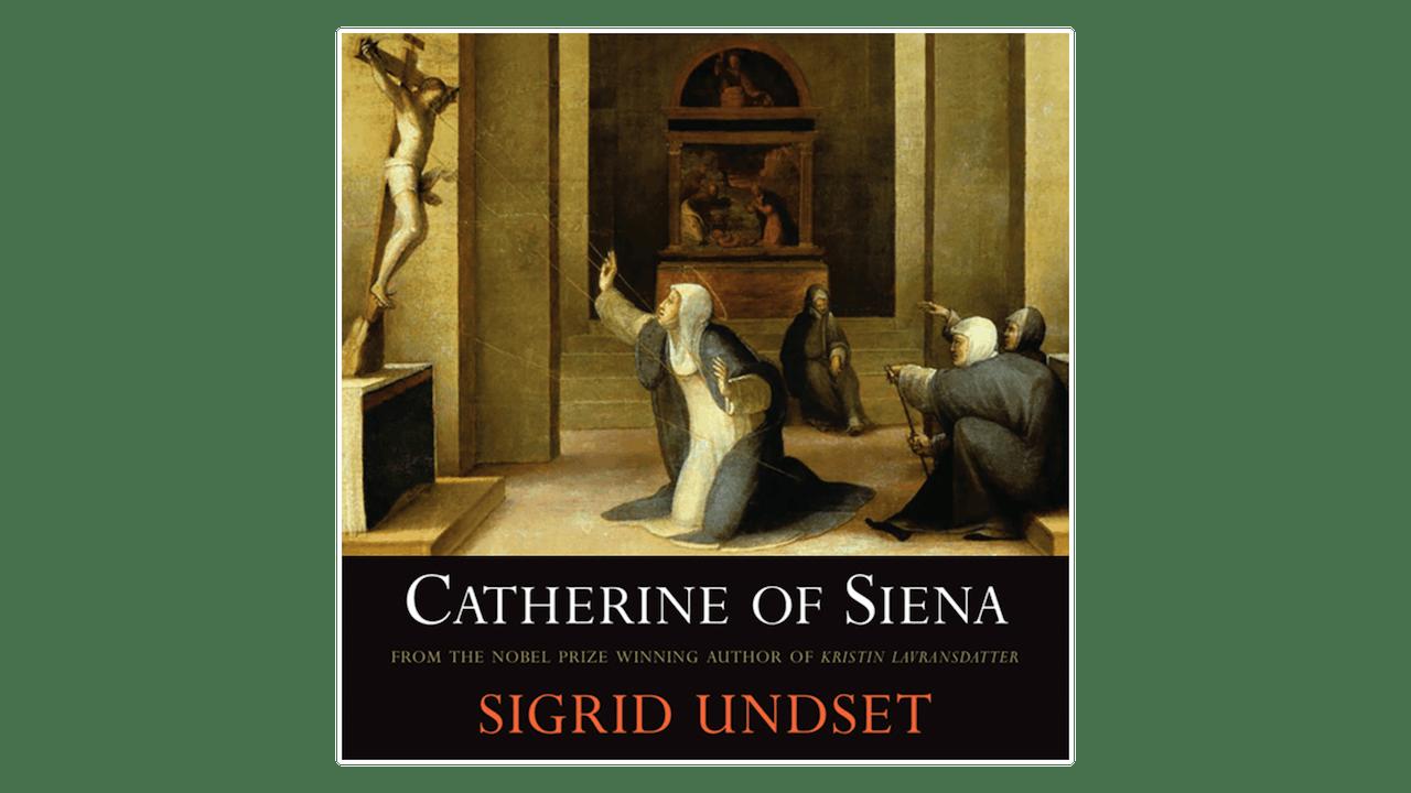 Catherine of Siena by Sigrid Undset
