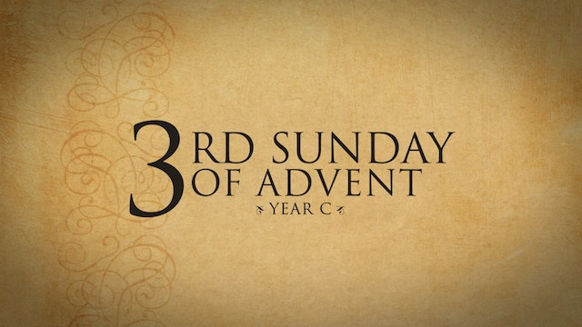 3rd Sunday of Advent (Year C)