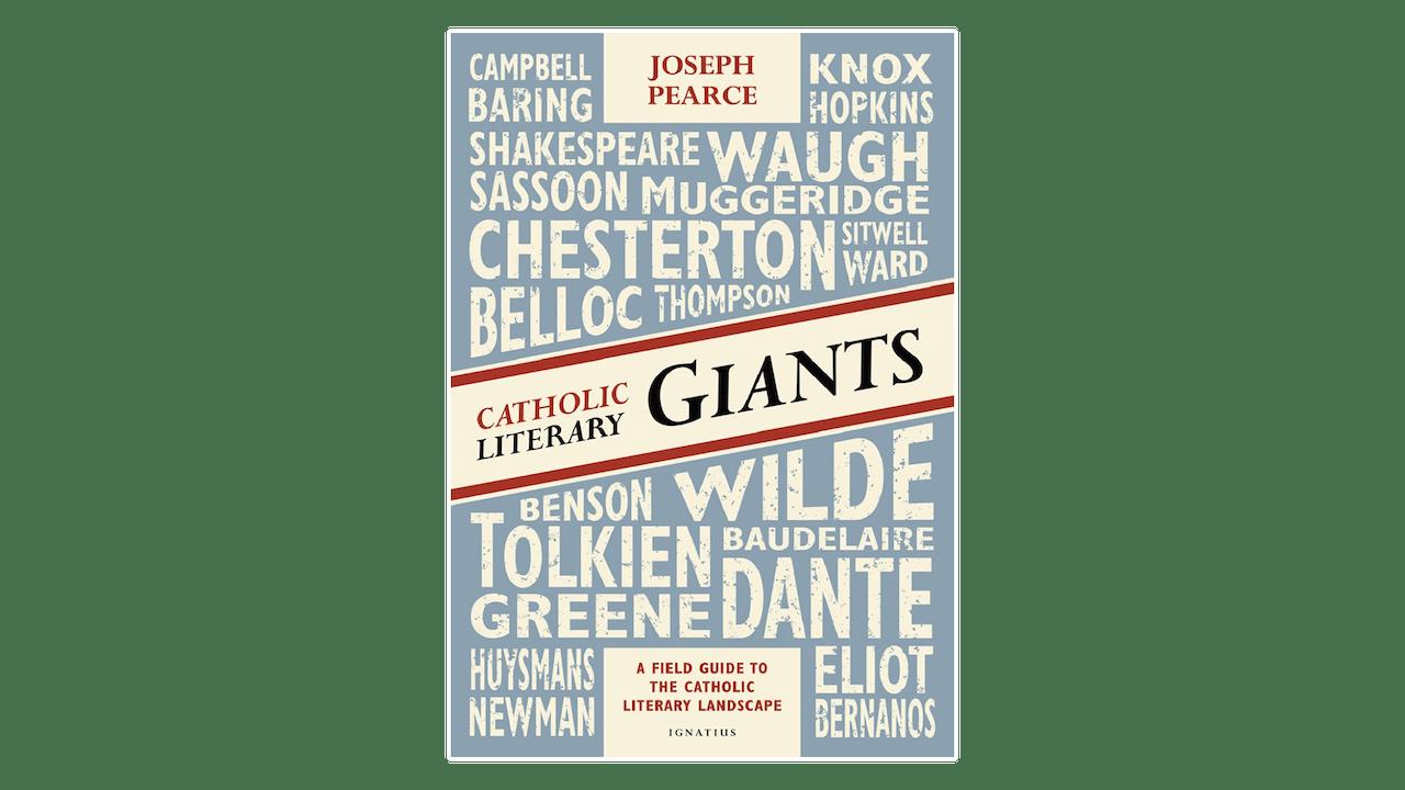 Catholic Literary Giants by Joseph Pearce