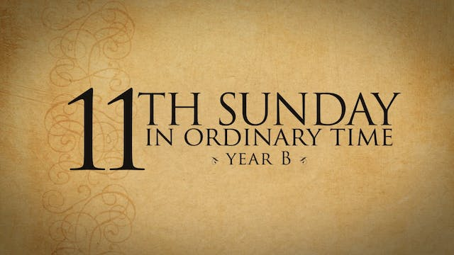 11th Sunday in Ordinary Time (Year B)