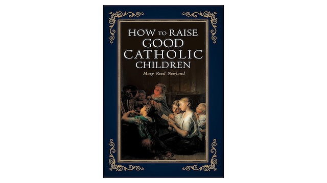 EPUB: How to Raise Good Catholic Children