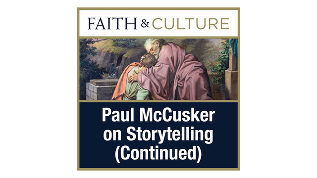 Storytelling (Continued) with Paul McCusker