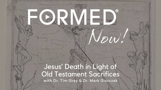 FORMED Now! Jesus' Death in Light of ...