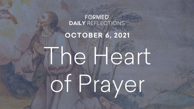 Daily Reflections – October 6, 2021