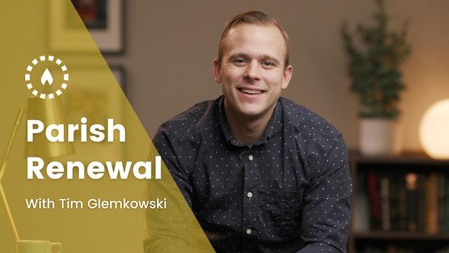 Parish Renewal with Tim Glemkowski